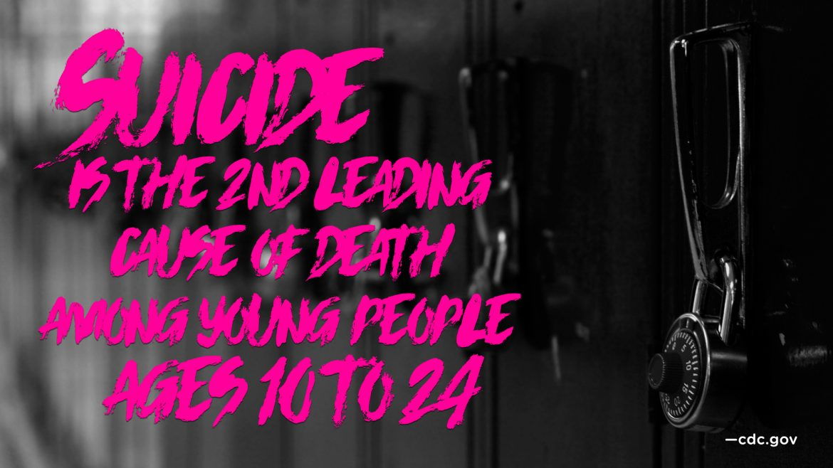 suicide is the 2nd leading cause of death among young people ages 10 to 24 —cdc.gov
