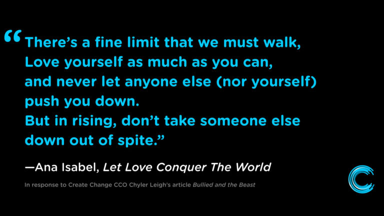 There's a fine limit that we must walk, Love yourself as much as you can, and never let anyone else push you down.