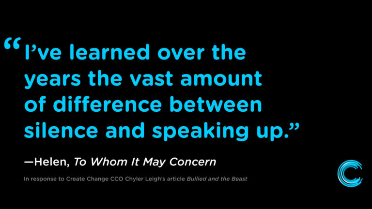 I've learned over the years the vast amount of difference between silence and speaking up.