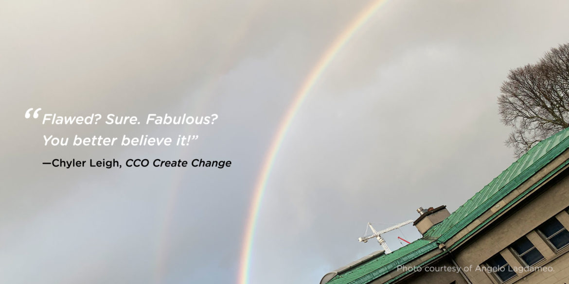 """Flawed? Sure. Fabulous? You better believe it!"" -Chyler Leigh, CCO Create Change"
