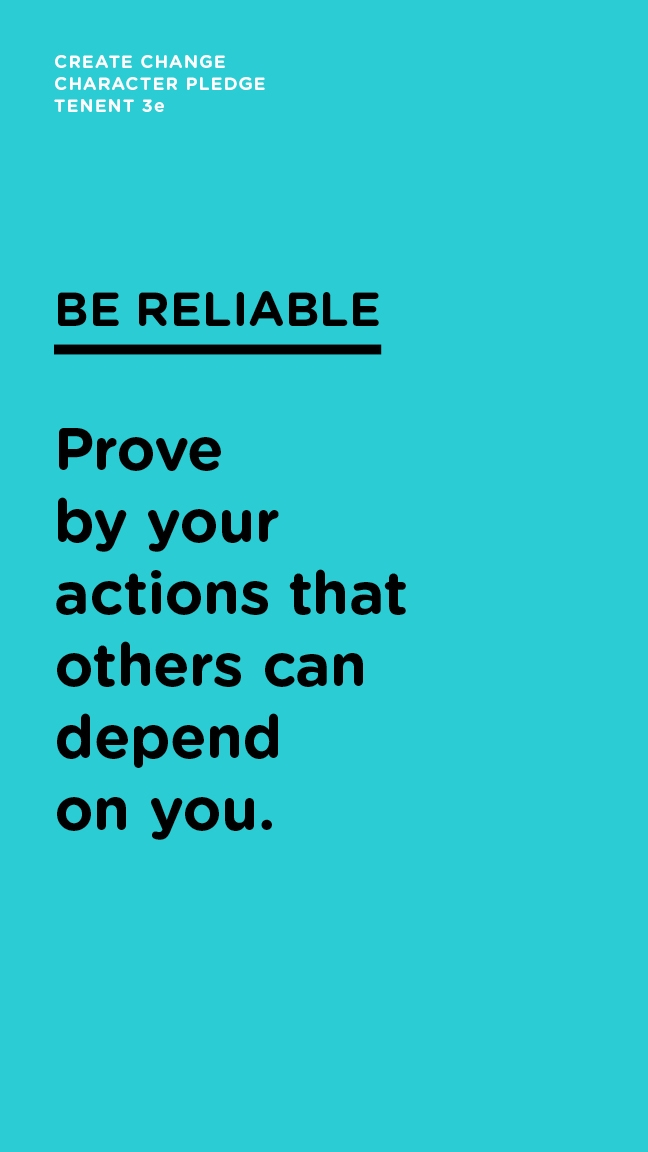 Be Reliable